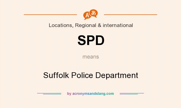 What does SPD mean? It stands for Suffolk Police Department