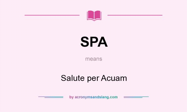 What does SPA mean? It stands for Salute per Acuam