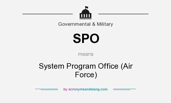 What does SPO mean? It stands for System Program Office (Air Force)