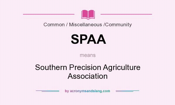 What does SPAA mean? It stands for Southern Precision Agriculture Association