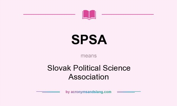 What does SPSA mean? It stands for Slovak Political Science Association