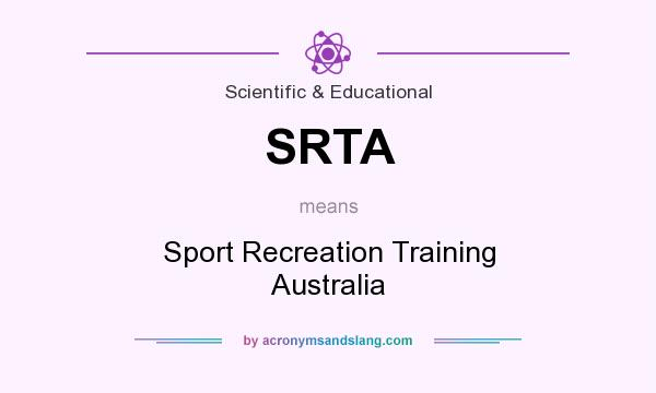 What does SRTA mean? It stands for Sport Recreation Training Australia