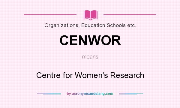 What does CENWOR mean? It stands for Centre for Women`s Research