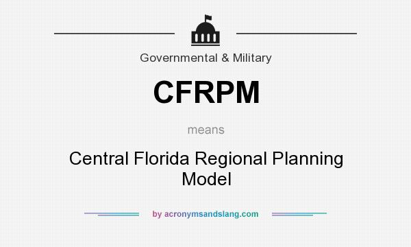 What does CFRPM mean? It stands for Central Florida Regional Planning Model