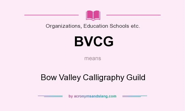 What does BVCG mean? It stands for Bow Valley Calligraphy Guild