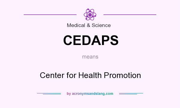 What does CEDAPS mean? It stands for Center for Health Promotion