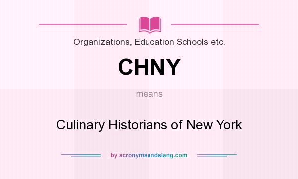 What does CHNY mean? It stands for Culinary Historians of New York