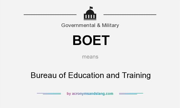 What does BOET mean? It stands for Bureau of Education and Training