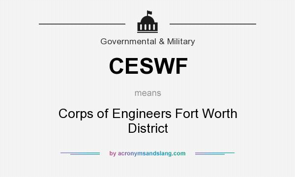 What does CESWF mean? It stands for Corps of Engineers Fort Worth District