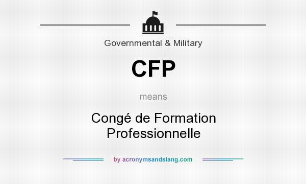 64516462524 CFP - Congé de Formation Professionnelle in Government   Military by  AcronymsAndSlang.com