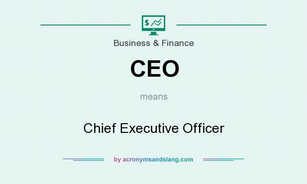 What does CEO mean? It stands for Chief Executive Officer