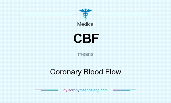 What does CBF mean? It stands for Coronary Blood Flow