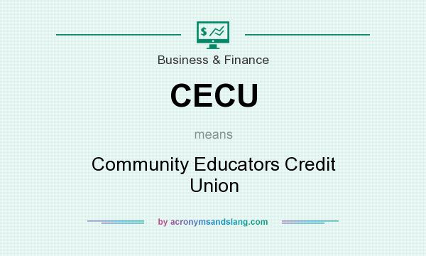 What does CECU mean? It stands for Community Educators Credit Union