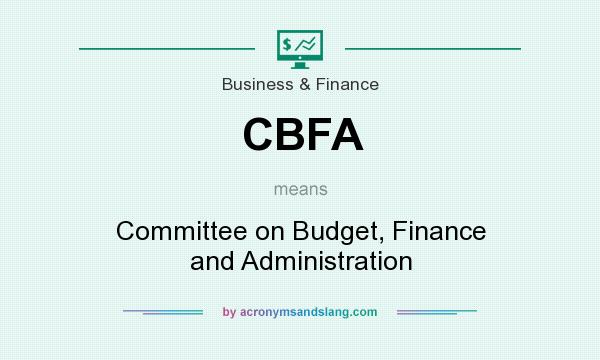 What does CBFA mean? It stands for Committee on Budget, Finance and Administration