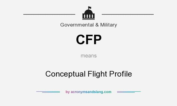 What does CFP mean? It stands for Conceptual Flight Profile