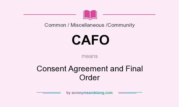 Cafo Consent Agreement And Final Order In Common Miscellaneous