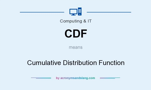 What does CDF mean? It stands for Cumulative Distribution Function