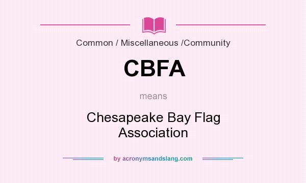 What does CBFA mean? It stands for Chesapeake Bay Flag Association
