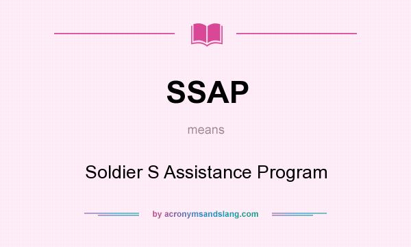 What does SSAP mean? It stands for Soldier S Assistance Program