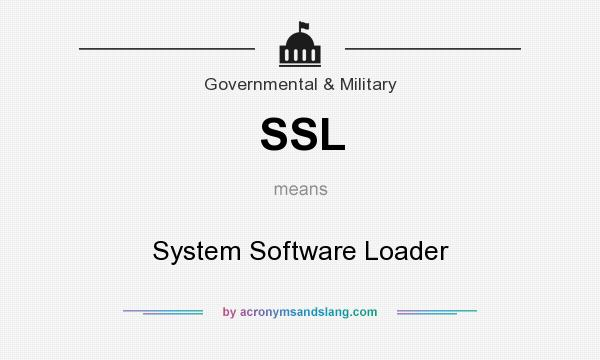What does SSL mean? It stands for System Software Loader