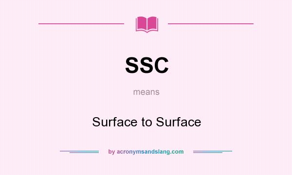What does SSC mean? It stands for Surface to Surface