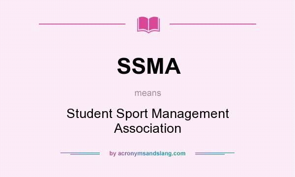What does SSMA mean? It stands for Student Sport Management Association