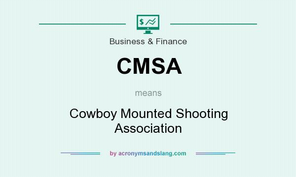 What does CMSA mean? It stands for Cowboy Mounted Shooting Association