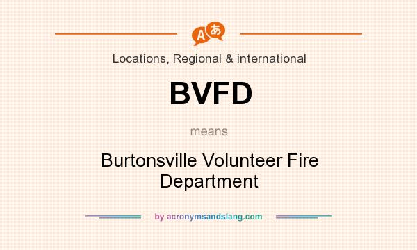 What does BVFD mean? It stands for Burtonsville Volunteer Fire Department