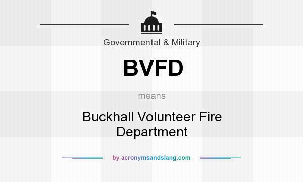 What does BVFD mean? It stands for Buckhall Volunteer Fire Department