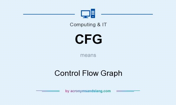 What does CFG mean? It stands for Control Flow Graph