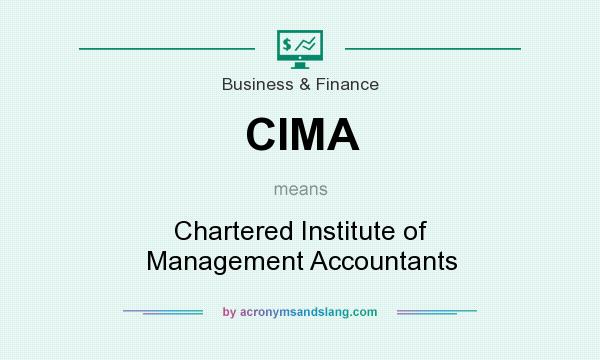 What does CIMA mean? It stands for Chartered Institute of Management Accountants