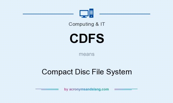 What does CDFS mean? It stands for Compact Disc File System