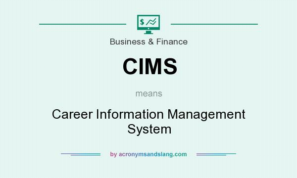 What does CIMS mean? It stands for Career Information Management System