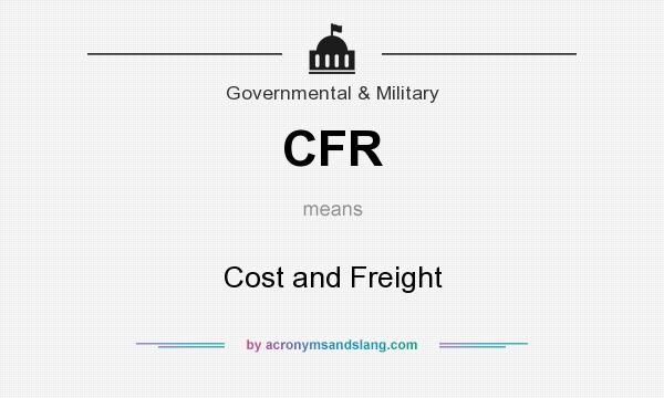 What does CFR mean? It stands for Cost and Freight