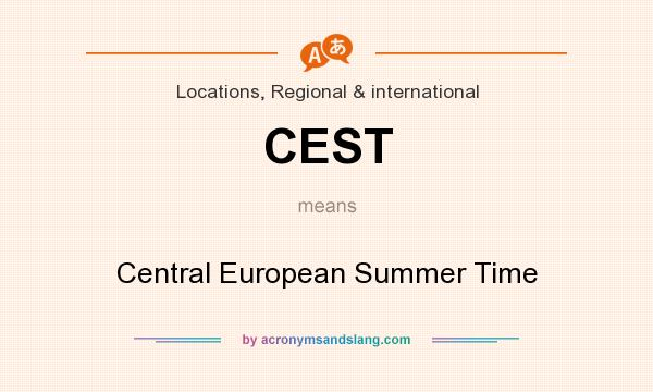 What does CEST mean? It stands for Central European Summer Time
