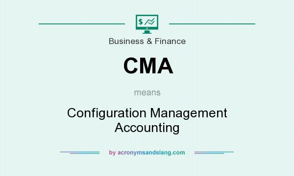 What does CMA mean? It stands for Configuration Management Accounting