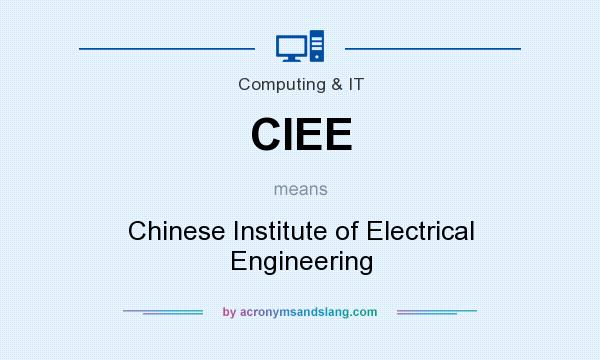 What does CIEE mean? It stands for Chinese Institute of Electrical Engineering