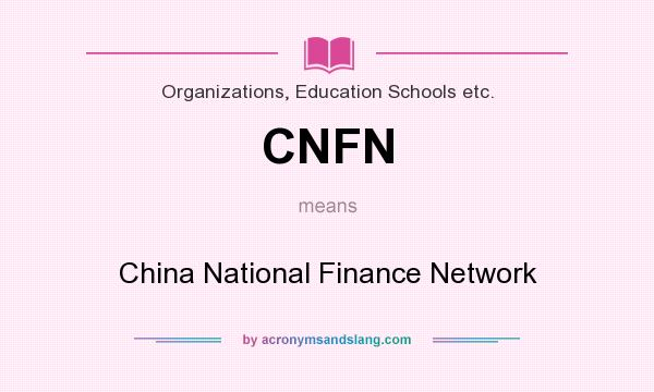 What does CNFN mean? It stands for China National Finance Network