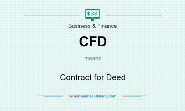 What does CFD mean? It stands for Contract for Deed