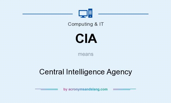 What does CIA mean? It stands for Central Intelligence Agency
