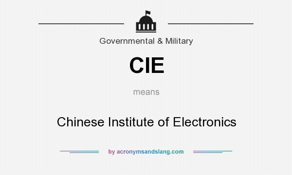 What does CIE mean? It stands for Chinese Institute of Electronics