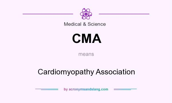 What does CMA mean? It stands for Cardiomyopathy Association