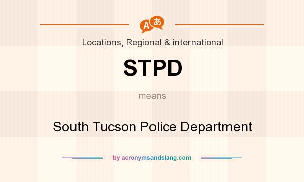 What does STPD mean? It stands for South Tucson Police Department