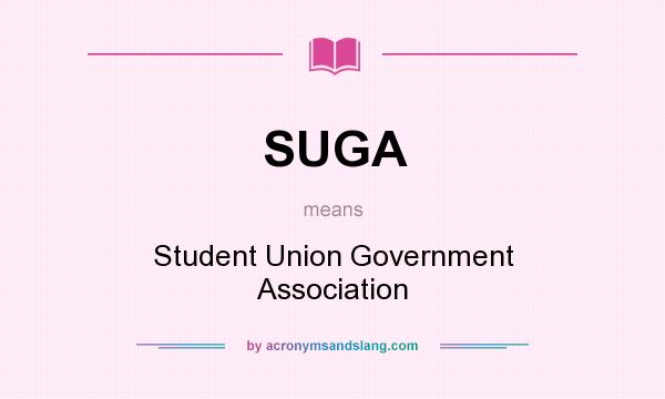 What does SUGA mean? It stands for Student Union Government Association