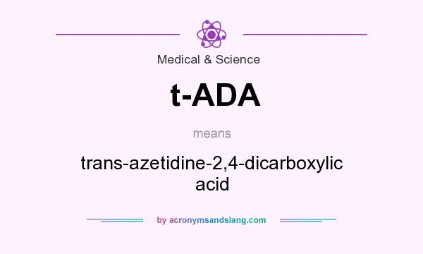 What does t-ADA mean? It stands for trans-azetidine-2,4-dicarboxylic acid