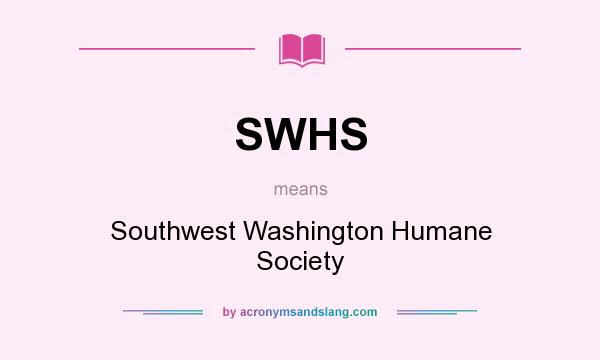 What does SWHS mean? It stands for Southwest Washington Humane Society