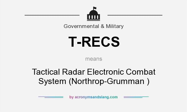 What does T-RECS mean? It stands for Tactical Radar Electronic Combat System (Northrop-Grumman )