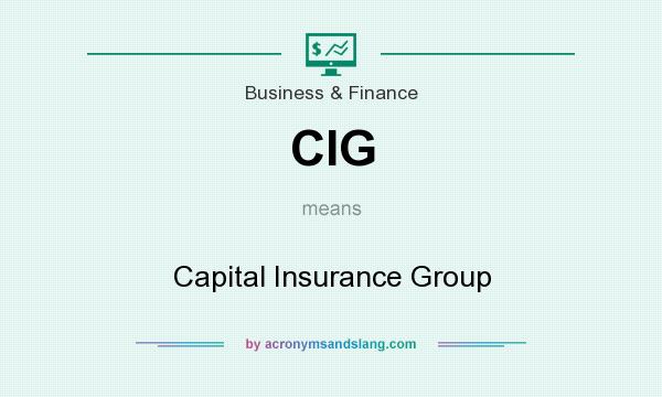 What does CIG mean? It stands for Capital Insurance Group