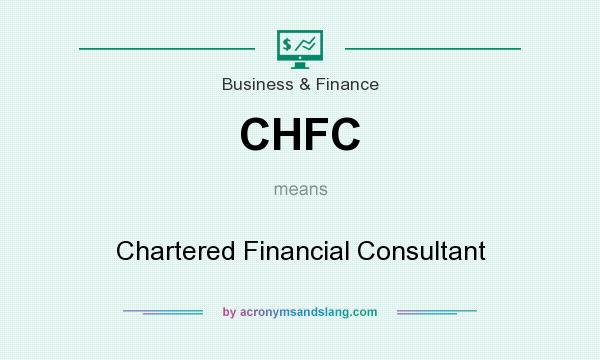What does CHFC mean? It stands for Chartered Financial Consultant