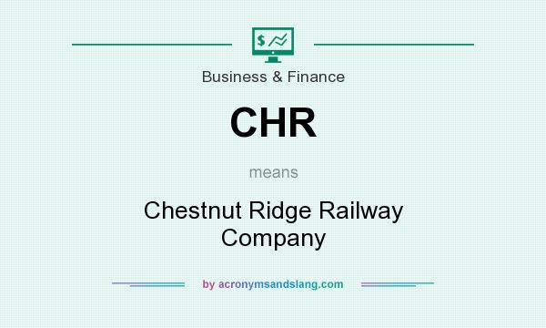 What does CHR mean? It stands for Chestnut Ridge Railway Company